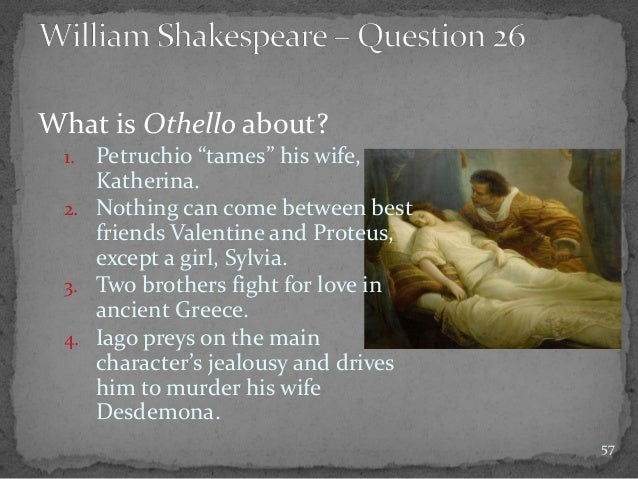 a focus on the three main characters of william shakespeares play othello In william shakespeare's play, othello pair of his wife's panties by richard gere's iago-esque character ben arogundade's ebook, 'the shakespeare mashup'.