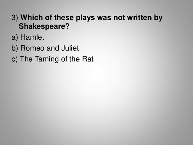 how many plays did william shakespeare write One common theme of oxfordian and other antistratfordian writings is the belief that william shakespeare did not have enough  in order to write his plays,.