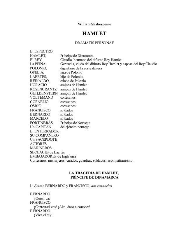 William Shakespeare HAMLET DRAMATIS PERSONAE El ESPECTRO HAMLET, Príncipe de Dinamarca El REY Claudio, hermano del difunto...
