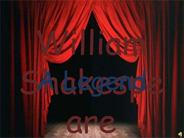 William Shakespe are A Legend