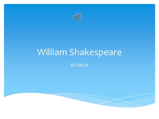 William Shakespeare BY SALEK