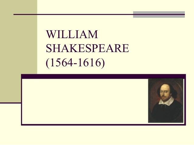 WILLIAM SHAKESPEARE (1564-1616)