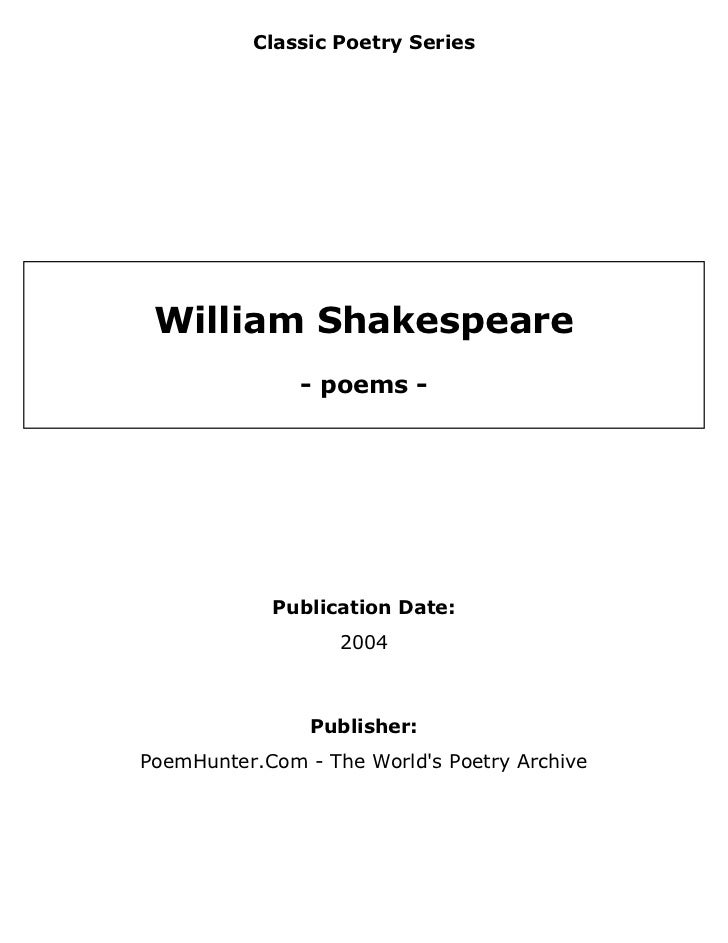 Classic Poetry Series William Shakespeare               - poems -            Publication Date:                   2004     ...