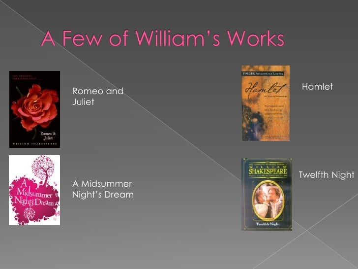 An overview of william shakespeares romeo and juliet and twelfth night