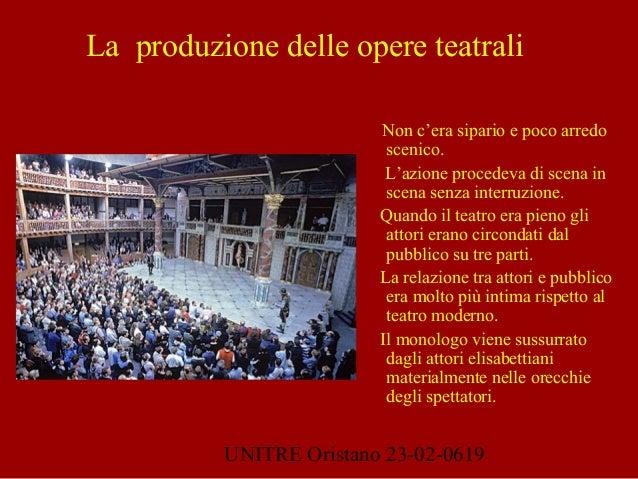 UNITRE Oristano 23-02-0619 Non c'era sipario e poco arredo scenico. L'azione procedeva di scena in scena senza interruzion...