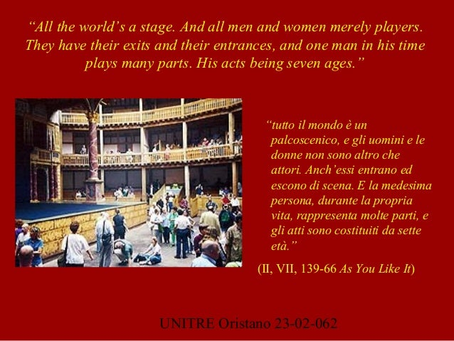 """UNITRE Oristano 23-02-062 """"All the world's a stage. And all men and women merely players. They have their exits and their ..."""