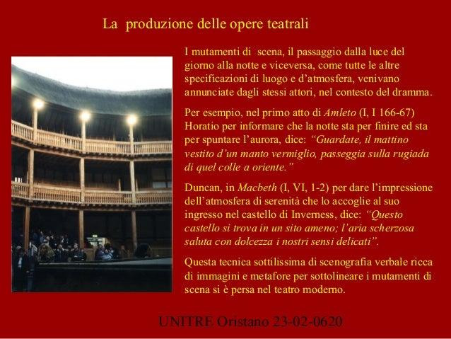 UNITRE Oristano 23-02-0620 I mutamenti di scena, il passaggio dalla luce del giorno alla notte e viceversa, come tutte le ...