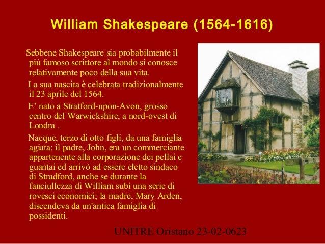 UNITRE Oristano 23-02-0623 William Shakespeare (1564-1616) Sebbene Shakespeare sia probabilmente il più famoso scrittore a...