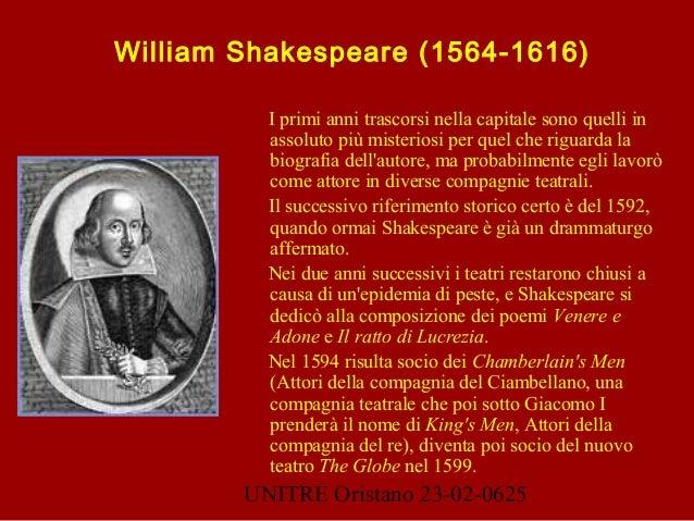 UNITRE Oristano 23-02-0625 William Shakespeare (1564-1616) I primi anni trascorsi nella capitale sono quelli in assoluto p...