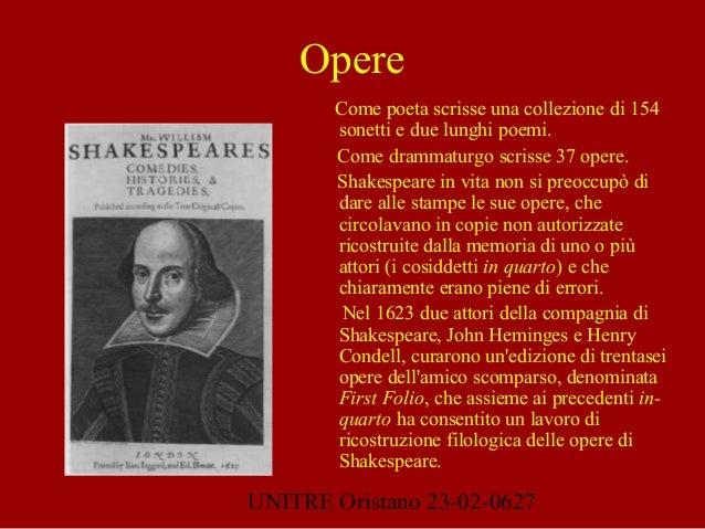 UNITRE Oristano 23-02-0627 Opere Come poeta scrisse una collezione di 154 sonetti e due lunghi poemi. Come drammaturgo scr...