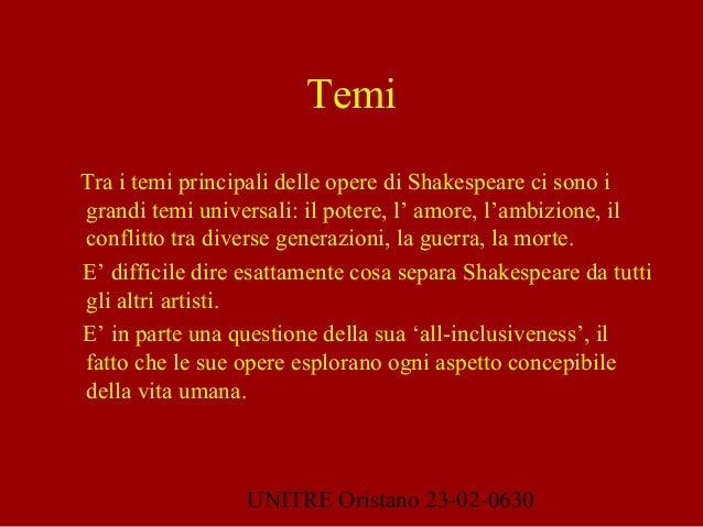 UNITRE Oristano 23-02-0630 Temi Tra i temi principali delle opere di Shakespeare ci sono i grandi temi universali: il pote...