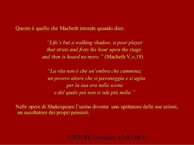"""UNITRE Oristano 23-02-0633  Questo è quello che Macbeth intende quando dice: """"Life's but a walking shadow, a poor player ..."""