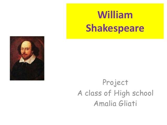 William  Shakespeare  Project  A class of High school  Amalia Gliati
