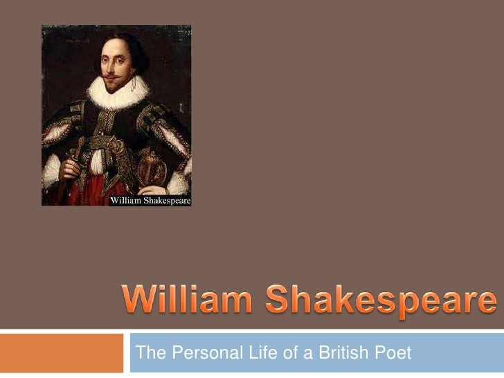 The Personal Life of a British Poet<br />William Shakespeare<br />