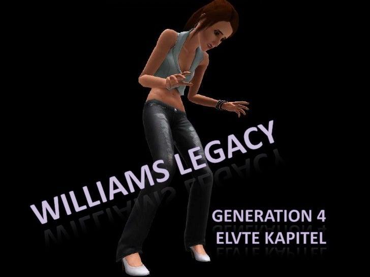 Williams Legacy - Gen. 4, Kap. 11