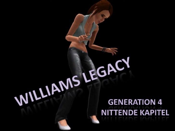 Williams Legacy<br />Generation 4<br />Nittende kapitel<br />