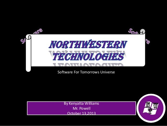 Software For Tomorrows Universe  By Kenyatta Williams Mr. Powell October 13,2013