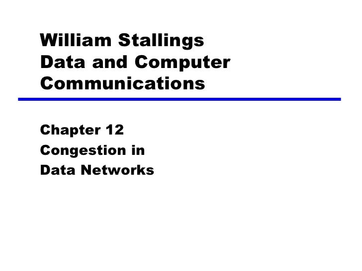 William Stallings Data and Computer Communications  Chapter 12 Congestion in Data Networks