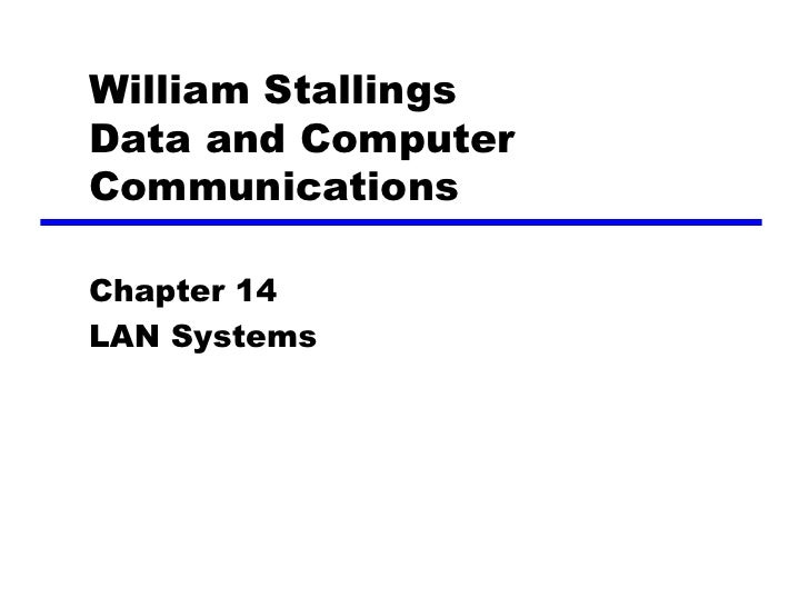 William Stallings Data and Computer Communications  Chapter 14 LAN Systems