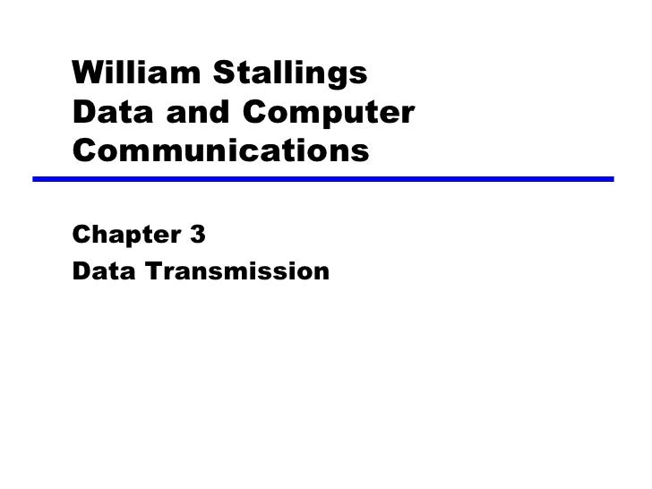 William Stallings Data and Computer Communications  Chapter 3 Data Transmission