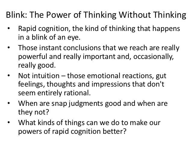 blink the power of thinking without Why blink matters: the power of first impressions according to malcolm gladwell, in blink: the power of thinking without thinking (compare prices).