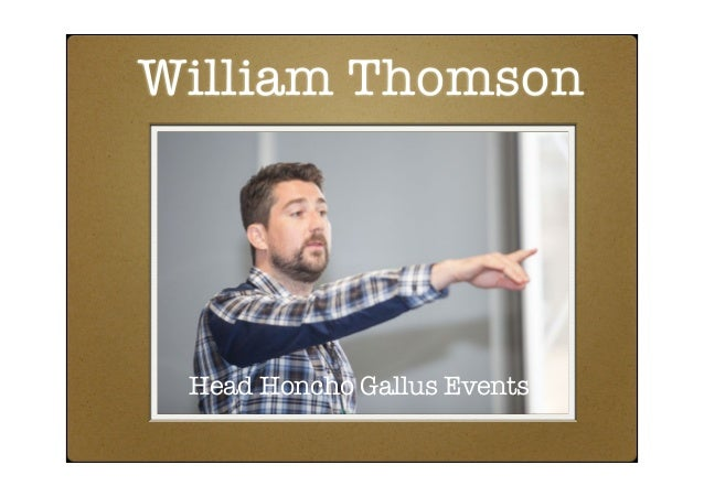 William Thomson Head Honcho Gallus Events