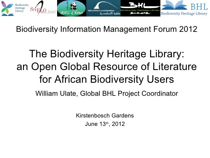 Biodiversity Information Management Forum 2012  The Biodiversity Heritage Library:an Open Global Resource of Literature   ...