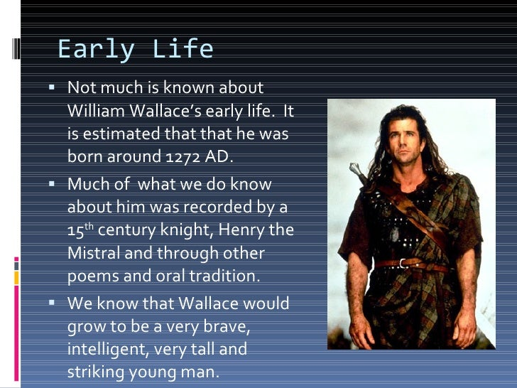 a biography of william wallace William wallace biography william wallace (1270 – 1305) was a scottish knight who rose to prominence leading the scottish revolt against the rule of english under.
