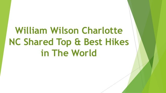 William Wilson Charlotte NC Shared Top & Best Hikes in The World
