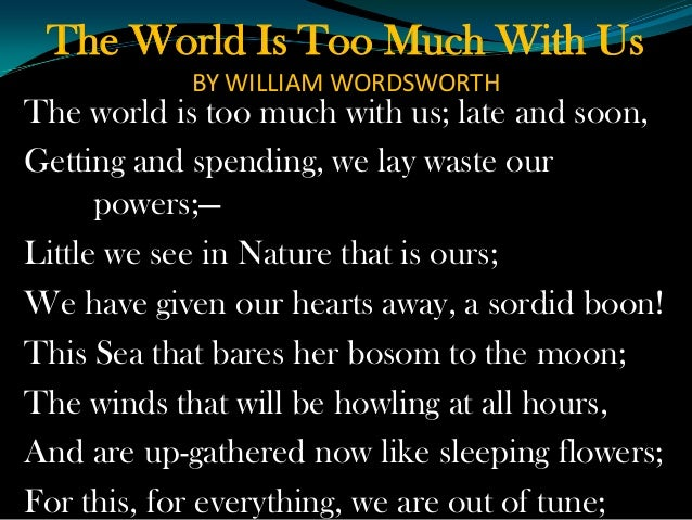 wordsworth the world is too much with us