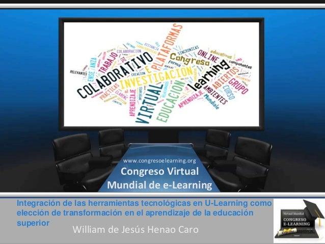 Integración de las herramientas tecnológicas en U-Learning como elección de transformación en el aprendizaje de la educaci...