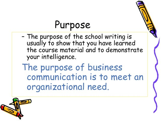 Purpose – The purpose of the school writing is usually to show that you have learned the course material and to demonstrat...