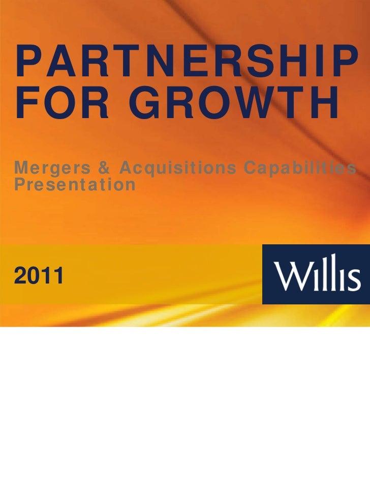 PARTNERSHIPFOR GROWTHMergers & Acquisitions CapabilitiesPresentation2011