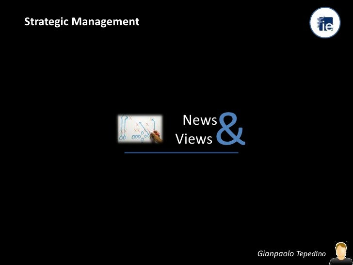 Strategic Management<br />&<br />  NewsViews<br />Gianpaolo Tepedino<br />