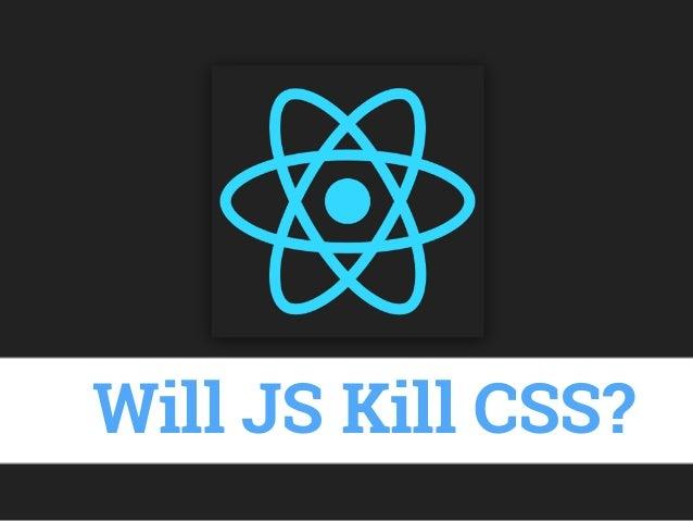 Will JS Kill CSS?