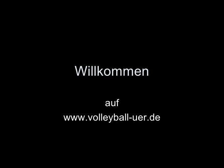 Willkommen          auf www.volleyball-uer.de