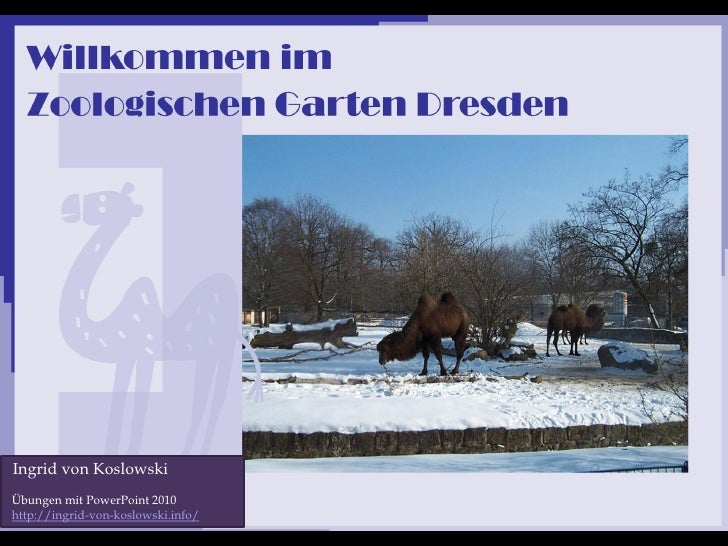 Ingrid von Koslowski Übungen mit PowerPoint 2010 http://ingrid-von-koslowski.info/