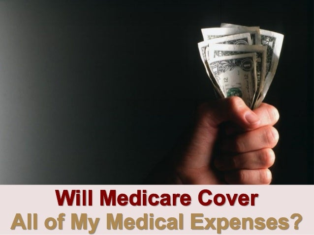 Will Medicare Cover All of My Medical Expenses