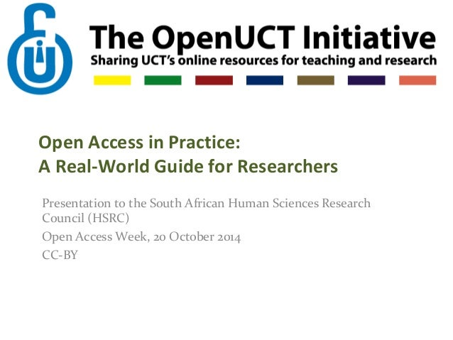 Open Access in Practice:  A Real-World Guide for Researchers  Presentation to the South African Human Sciences Research  C...