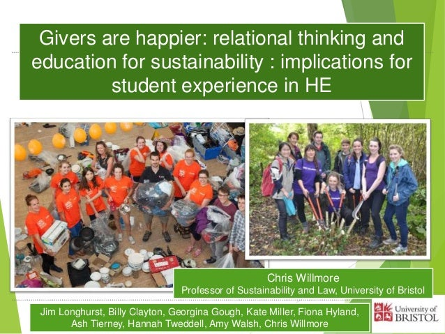 Givers are happier: relational thinking and education for sustainability : implications for student experience in HE Jim L...