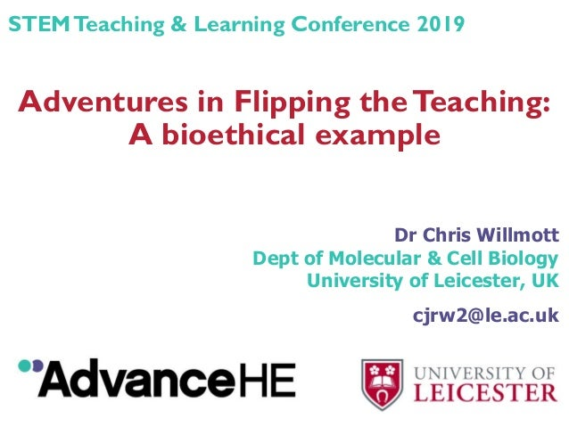 Adventures in Flipping theTeaching: A bioethical example Dr Chris Willmott Dept of Molecular & Cell Biology University of ...