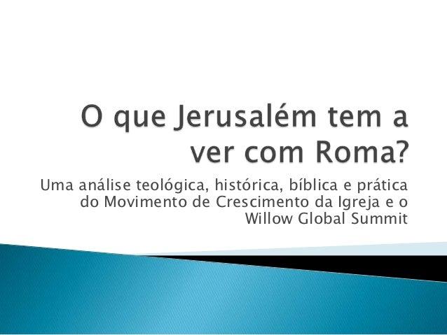 Uma análise teológica, histórica, bíblica e prática    do Movimento de Crescimento da Igreja e o                          ...