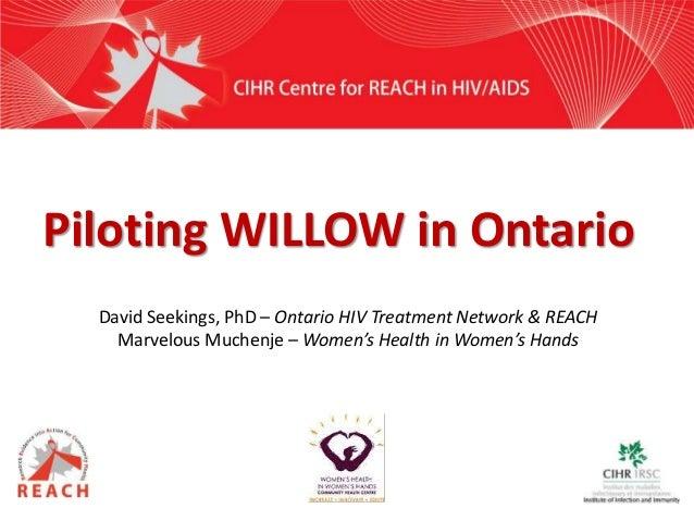 David Seekings, PhD – Ontario HIV Treatment Network & REACH Marvelous Muchenje – Women's Health in Women's Hands Piloting ...