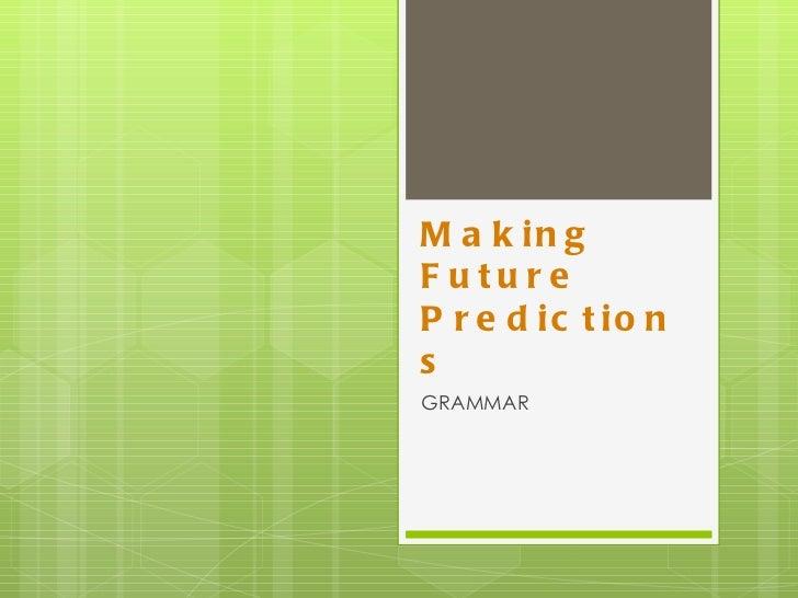 Making Future Predictions  GRAMMAR
