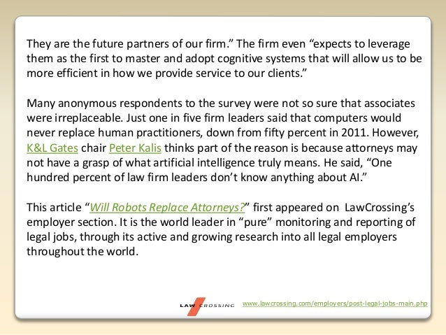 """www.lawcrossing.com/employers/post-legal-jobs-main.php They are the future partners of our firm."""" The firm even """"expects t..."""