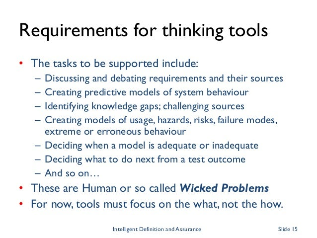 Requirements for thinking tools • The tasks to be supported include: – Discussing and debating requirements and their sour...