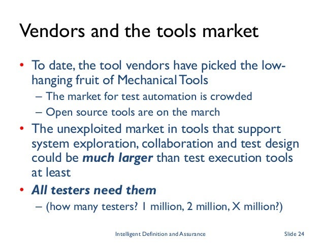 Vendors and the tools market • To date, the tool vendors have picked the low- hanging fruit of Mechanical Tools – The mark...