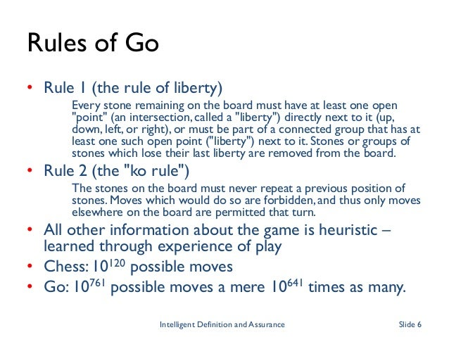 """Rules of Go • Rule 1 (the rule of liberty) Every stone remaining on the board must have at least one open """"point"""" (an inte..."""