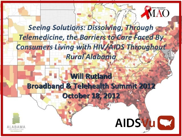 Seeing Solutions: Dissolving, Through Telemedicine, the Barriers to Care Faced ByConsumers Living with HIV/AIDS Throughout...