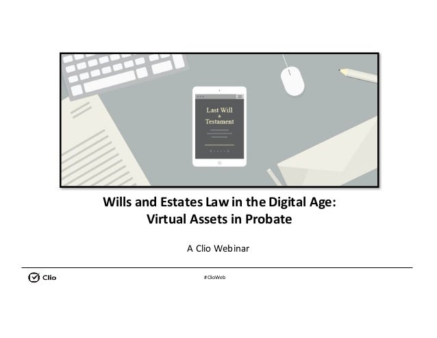 wills and estates law in the digital age rh slideshare net
